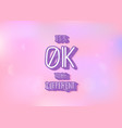 its ok to be different quote vector image