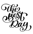 the best day postcard wedding text phrase ink vector image