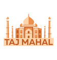 taj mahal agra indian architecture modern flat vector image