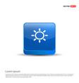 sun icon - 3d blue button vector image