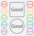 Good sign icon Set of colored buttons vector image vector image