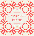abstract vintage frame template vector image vector image