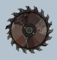 old rusty iron saw blade for circular saw vector image