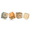 Word RENT written with alphabet blocks vector image vector image