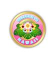 golden welcome to hawaii badge in polynesian vector image vector image