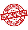 holistic approach round red grunge stamp vector image vector image