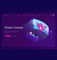 home cinema isometric landing page 3d web banner vector image