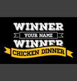 winner winner chicken dinner typographic gaming vector image