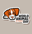 world animal day card dog sticker vector image