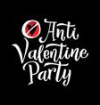 anti valentines party black lettering red vector image vector image