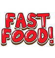 font design for word fast food in red color vector image vector image