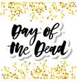 slogan day dead phrase graphic print vector image