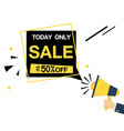 today only sale up to 50 off speech megaphone vec vector image