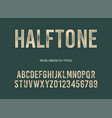 Vintage handcrafted typeface with halftone effect