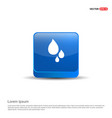 water drop icon - 3d blue button vector image