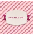 mothers day white greeting label and ribbon vector image