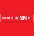 buy one get one 50 off sign horizontal landscape vector image vector image