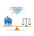 international criminal justice day poster vector image vector image