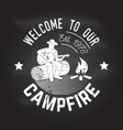 welcome to our campfire vector image vector image