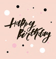 lettering with phrase happy birthday color vector image