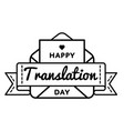 happy translation day greeting emblem vector image vector image