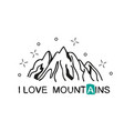 i love mountains handwritten lettering for cards vector image
