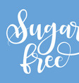sugar free product label black handwriting vector image vector image