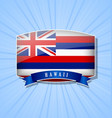 hawaiian bulged badge or icon with ribbon on blue vector image vector image