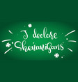 i declare shenanigans hand written phrase vector image