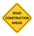 road construction ahead traffic road sign vector image vector image
