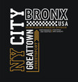 typography ny city bronx sport slogan for t-shirt vector image vector image