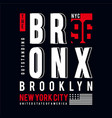 bronx nyc typography tee design for t shirt vector image