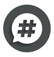 Hashtag speech bubble sign icon vector image vector image