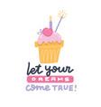 let your dreams come true birthday poster vector image