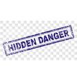 scratched hidden danger rectangle stamp vector image vector image