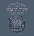 font adventures in deadwood vector image vector image