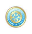 keep frozen circular badge with snowflakes vector image vector image