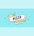 pizza old school vintage ribbon vector image