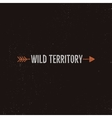 Vintage wild emblem and sticker Typography and vector image vector image
