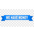 blue stripe with we have money text vector image vector image