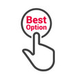 hand presses the button with text best option vector image