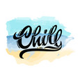 lettering logo chill hand sketched card vector image vector image