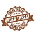 under threat stamp sign seal vector image vector image