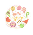 hello winter sweet card for the new year vector image