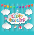 Happy birthday clouds and sky background vector image
