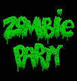 zombie party lettering phrase in slime style vector image