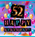 52 years anniversary happy birthday celebration vector image vector image