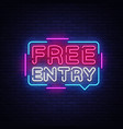 free entry neon text design template free vector image vector image