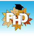doctor of philosophy concept phd vector image