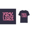 reckless stylish brush lettering t-shirt vector image vector image